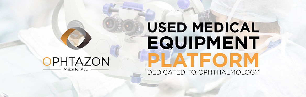 Platform dedicated to used medical equipment for ophthalmology