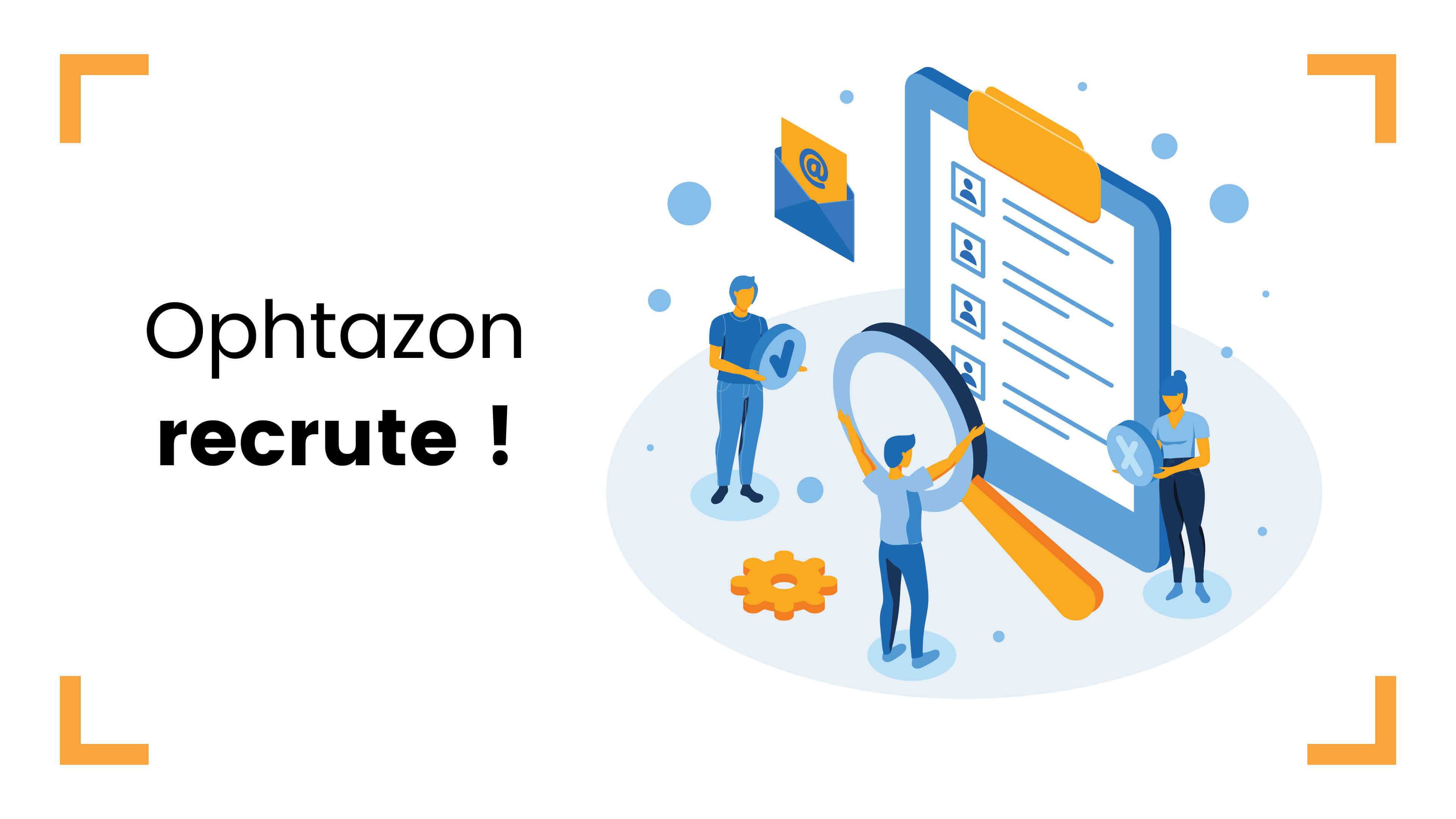 Offre d'emploi - OPHTAZON recrute