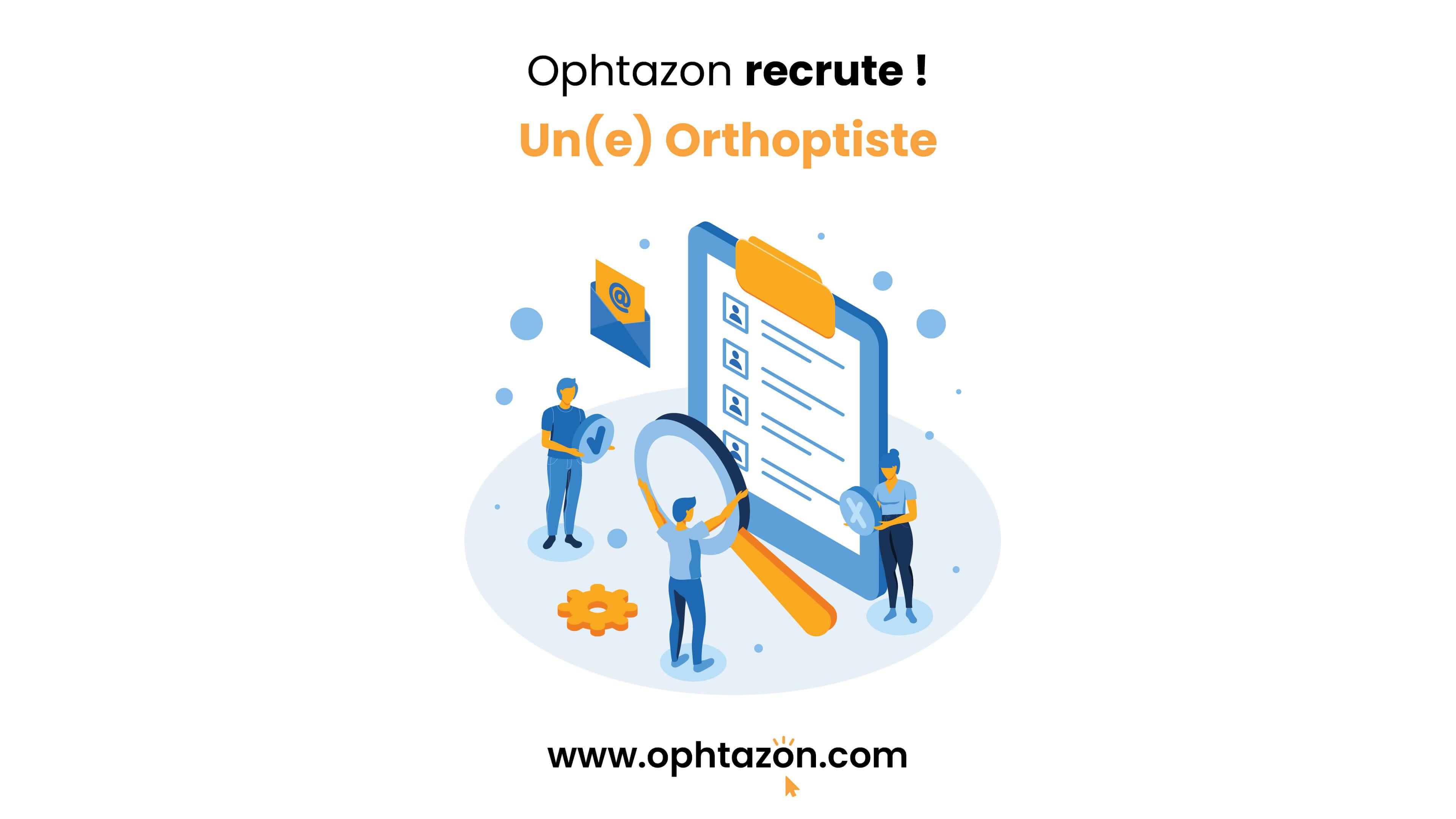 Ophtazon recrute un(e) orthoptiste
