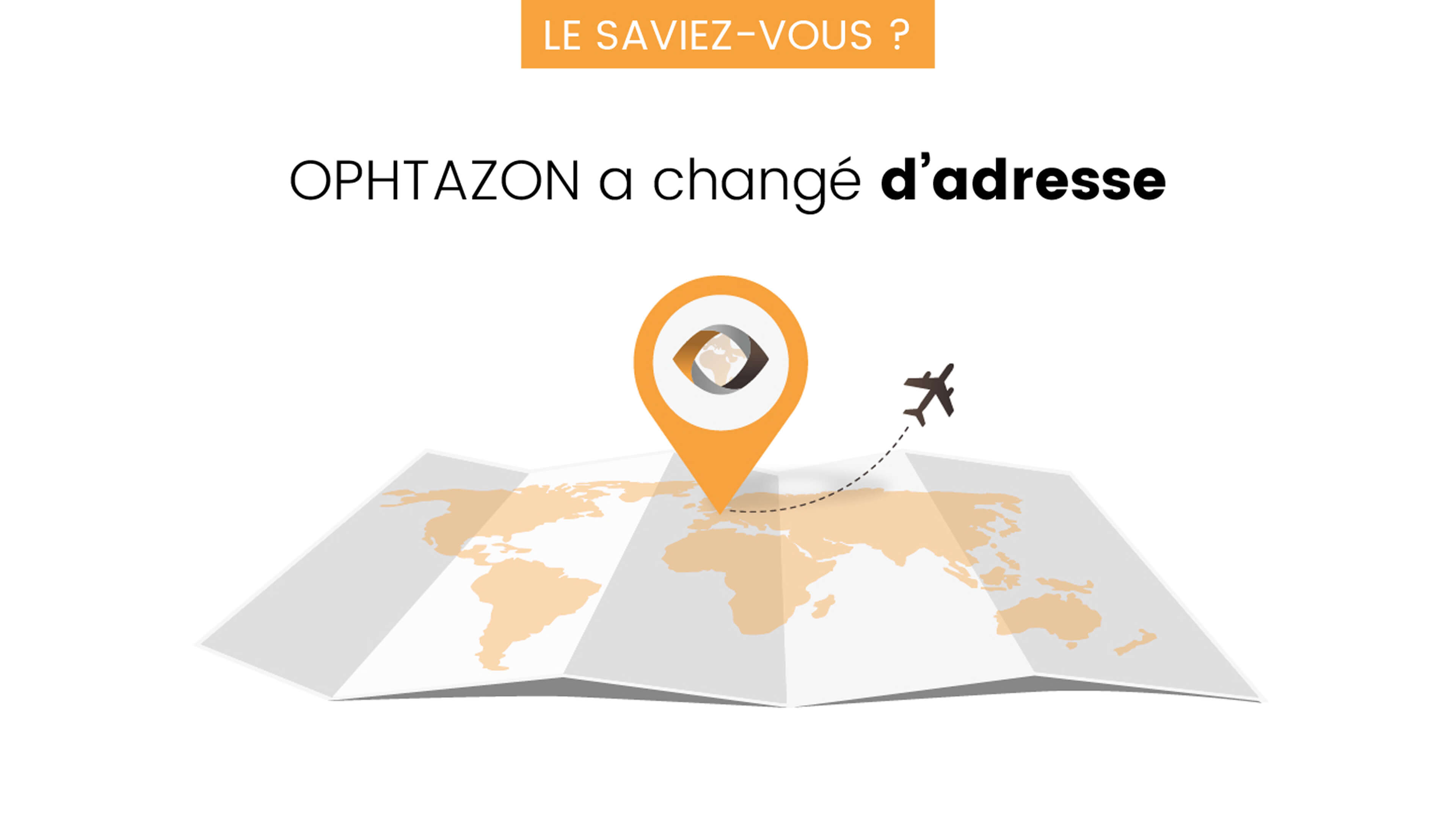 OPHTAZON a changé d'adresse