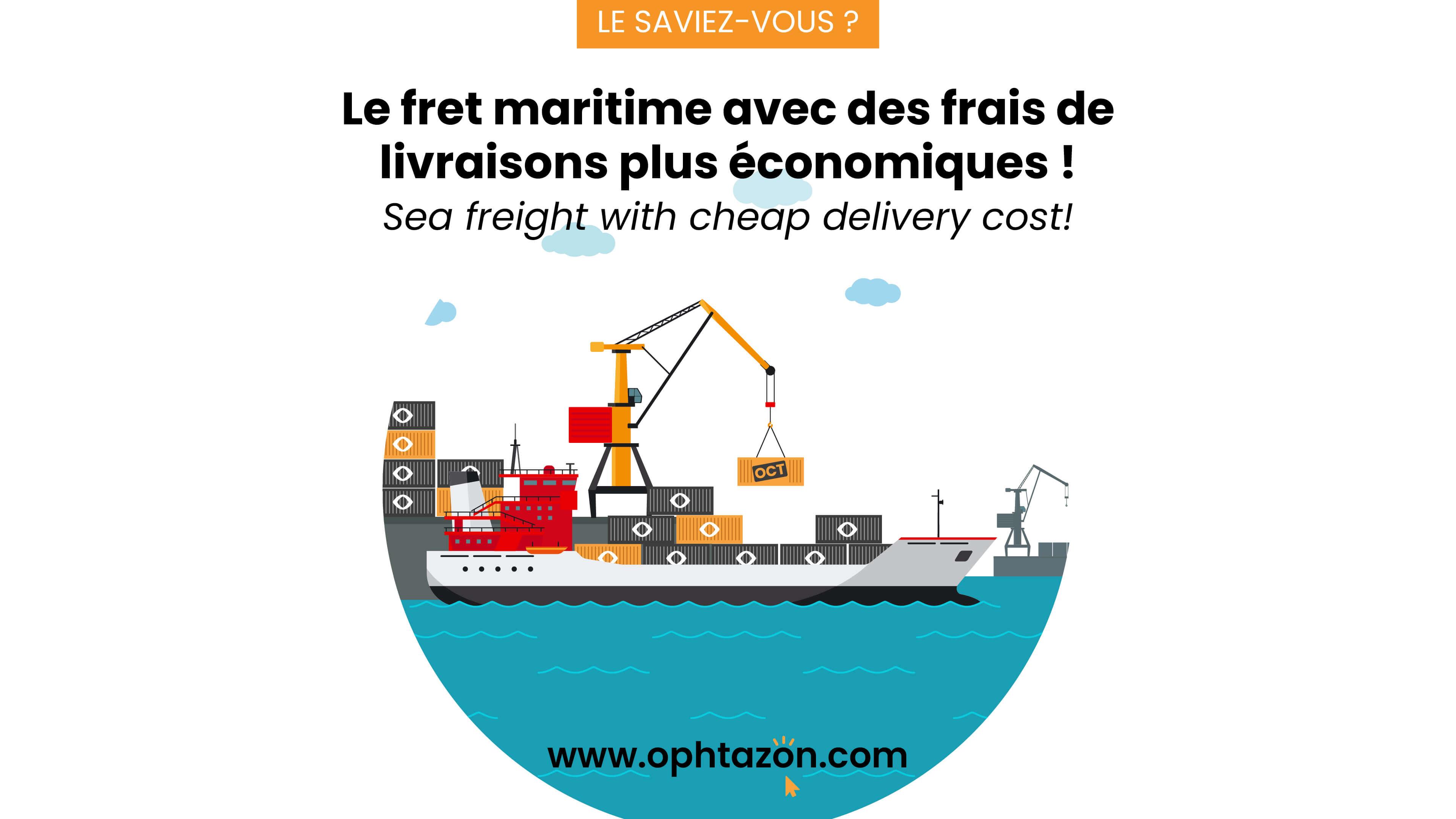 Pensez au fret maritime !